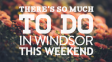 There's So Much To Do In Windsor This Weekend:  October 19th – 21st