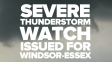 Severe Thunderstorm Watch Issued For Windsor & Essex County