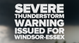 Severe Thunderstorm Warning Issued For Windsor Essex